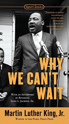 Why We Can't Wait By King, Martin Luther, Jr./ Jackson, Jesse L., Sr. (AFT)